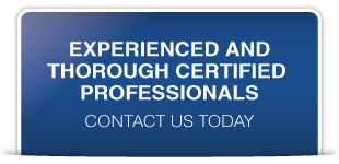 Experienced and thorough certified professionals | Contact us today