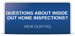 Questions about Inside Out Home Inspections? View our FAQ